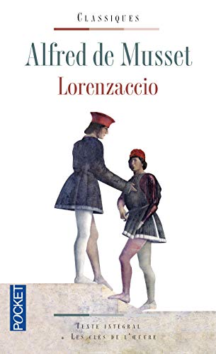 Lorenzaccio - Une conspiration en 1537 (Pocket classiques)