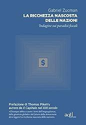 La ricchezza nascosta delle nazioni: Indagine sui paradisi fiscali