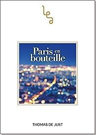 Paris en bouteille par  Thomas de Just