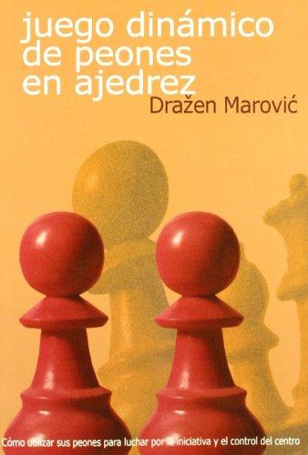 Juego dinamico de peones en ajedrez por Drazen Marovic