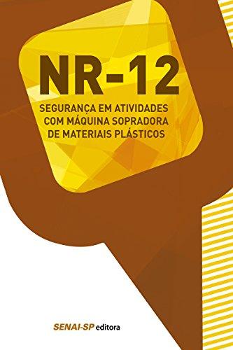NR 12 - Segurança em atividades com máquina sopradora de materiais plásticos (Segurança no Trabalho)