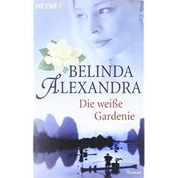 Die weiße Gardenie: Roman