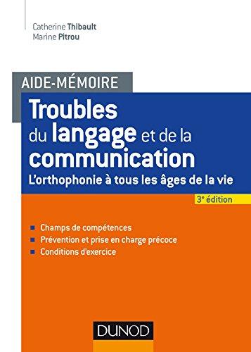 Aide-mémoire - Troubles du langage et de la communication - 2e éd. - L'orthophonie à tous les âges: L'orthophonie à tous les âges de la vie