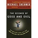 The Science of Good and Evil: Why People Cheat, Gossip, Care, Share, and Follow the Golden Rule (Holt Paperback) by Founding Publisher Michael Shermer (2005-01-02)