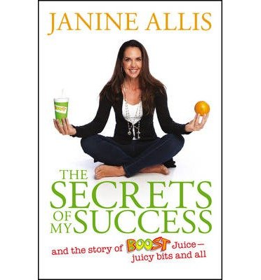 the-secrets-of-my-success-the-story-of-boost-juice-juicy-bits-and-all-paperback-common