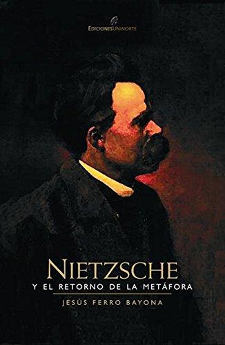 Nietzsche y el retorno de la metáfora por Jesús Ferro Bayona