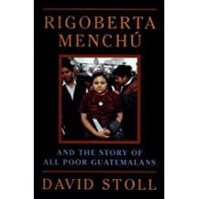 Rigoberta Menchu And The Story Of All Poor Guatemalans by David Stoll (1998-12-08)