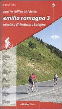 Passi e valli in bicicletta. Emilia Romagna: 3 (Passi e valli d'Europa) por Gianni Solenni