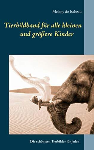Tierbildband für alle kleinen und größeren Kinder (German Edition ...