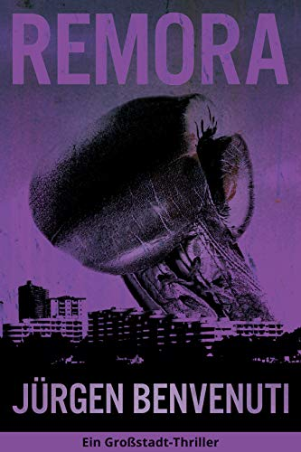 Remora. Ein Großstadt-Thriller