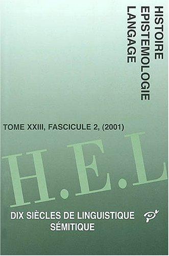 Histoire épistémologie langage, tome XXIII, fascicule 2, 2001