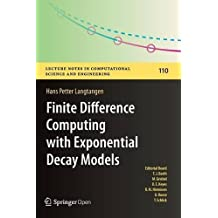 Finite Difference Computing with Exponential Decay Models (Lecture Notes in Computational Science and Engineering) by Hans Petter Langtangen (2016-06-30)