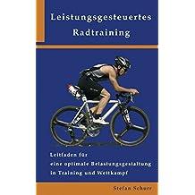 Leistungsgesteuertes Radtraining: Leitfaden für eine optimale Belastungsgestaltung in Training und Wettkampf