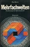 Mehrfachwelten. Entdeckungen der Quantenphysik - Paul Davies