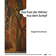 Das Fest der Wörter. Aus dem Sumpf.: Aus dem Schwedischen von Lukas Dettwiler (edition offenes feld)