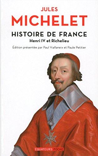 Histoire de France - tome 11 Henri IV et Richelieu