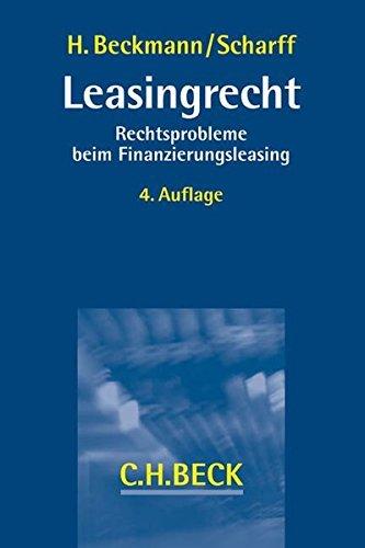 Leasingrecht: Rechtsprobleme beim Finanzierungsleasing by Heiner Beckmann (2015-02-16)