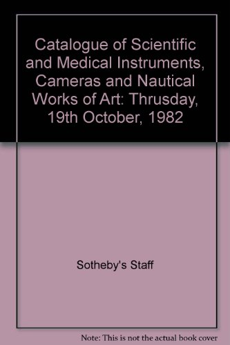 Catalogue of Scientific and Medical Instruments, Cameras and Nautical Works of Art: Thrusday, 19th October, 1982