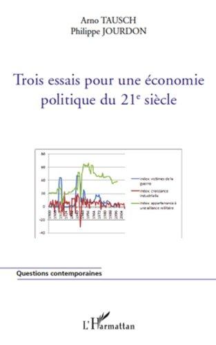 Trois essais pour une économie politique du 21e siècle