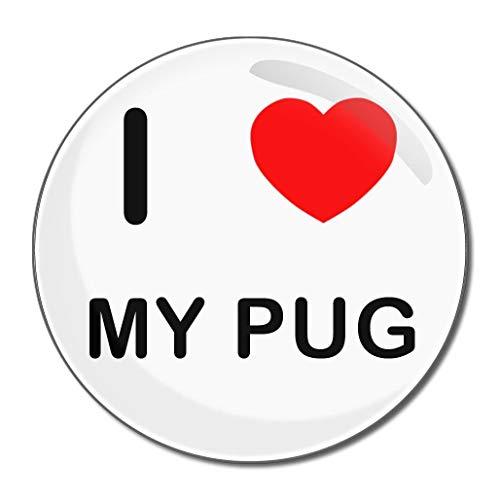 I Love My Pug - Miroir compact rond de 55 mm