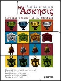 Askesis. Versioni greche. Per il triennio