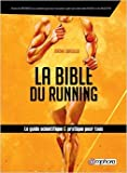 la bible du running le guide scientifique et pratique pour tous de sordello jerome 18 septembre 2015