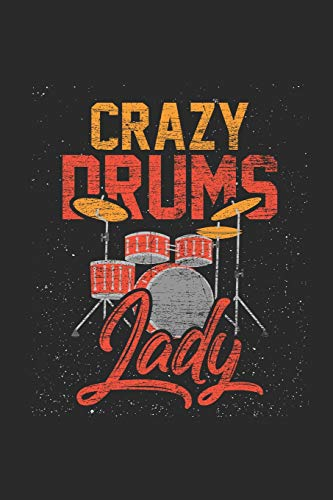 Crazy Drums Lady: Small Lined Notebook (6 X 9 -120 Pages) - Music Instrument Gift For Drummer - Boy Crazy Girls T-shirt