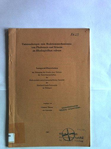 Untersuchungen zum Reaktionsmechanismus von Phobotaxis und Kinesis an Rhodospirillum rubrum. Dissertation.