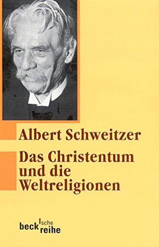 Das Christentum und die Weltreligionen: Zwei Aufsätze zur Religionsphilosophie (Beck'sche Reihe 181)
