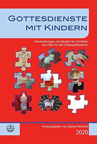Gottesdienste mit Kindern: Handreichungen von Neujahr bis Christfest 2020
