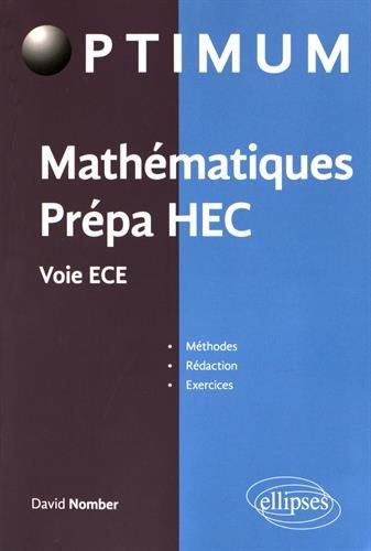 Mathématiques Prépa HEC Voie ECE Méthodes Rédaction Exercices par David Nomber