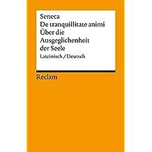 Reclams Universal-Bibliothek Nr. 1846: De tranquillitate animi / Über die Ausgeglichenheit der Seele