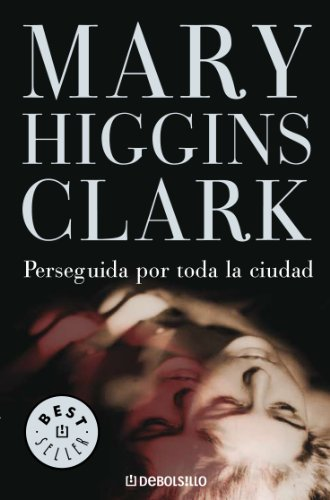 Perseguida por toda la ciudad eBook: Clark, Mary Higgins: Amazon ...