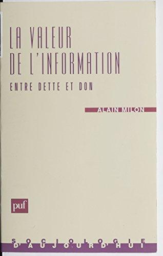 Lire La Valeur de l'information : entre dette et don: Critique de l'économie de l'information pdf
