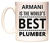 ARMANI IS THE WORLD'S BEST PLUMBER Tazza di WeDoMugs