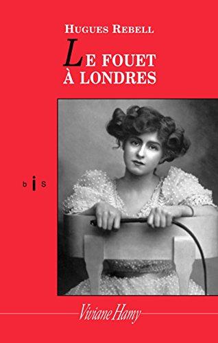 Le Fouet à Londres par Hughes Rebell