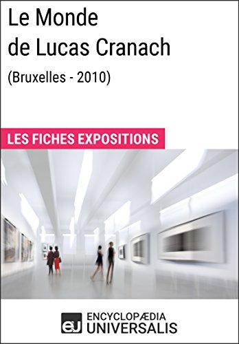 Le Monde de Lucas Cranach (Bruxelles - 2010): Les Fiches Exposition d'Universalis par Encyclopaedia Universalis