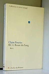 RC4, route du sang par Claire Fourier