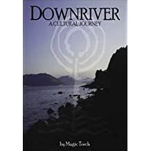 Downriver: A Cultural Journey