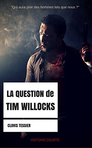 """Couverture du livre La question de Tim Willocks: """"Qui aura pitié des hommes tels que nous ?"""""""