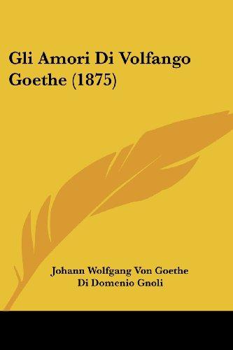 Gli Amori Di Volfango Goethe (1875)