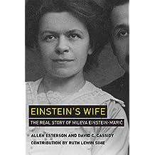 Einstein's Wife: The Real Story of Mileva Einstein-Maric (The MIT Press)