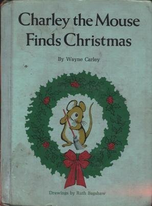 charley-the-mouse-finds-christmas-by-wayne-carley-1972-09-03