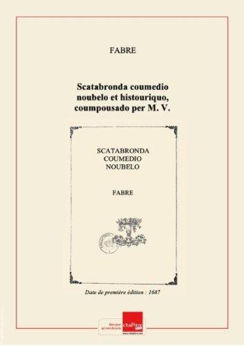 Scatabronda coumedio noubelo ethistouriquo, coumpousado perM.V. B. D. [Edition de 1687]