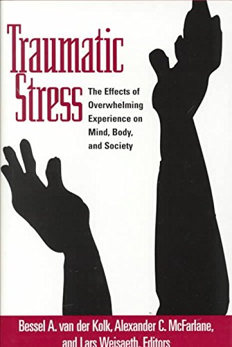 [(Traumatic Stress : The Effects of Overwhelming Experience on Mind, Body, and Society)] [Edited by Bessel A. van der Kolk ] published on (July, 1996)