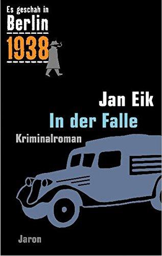 In der Falle: Kappes 15. Fall. Kriminalroman (Es geschah in Berlin 1938)