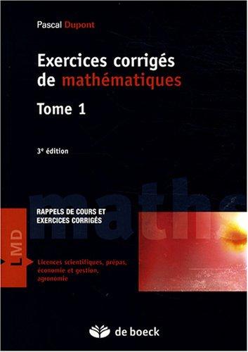Exercices corrigés de mathématiques : Tome 1