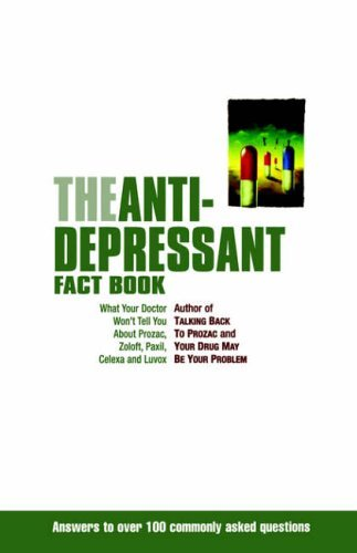 the-anti-depressant-fact-book-what-your-doctor-wont-tell-you-about-prozac-zoloft-paxil-celexa-and-lu