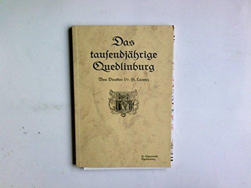 Werdegang der tausendjdhrigen Kaiserstadt Quedlinburg : mit Bildern im Text, 12 Tafeln und einer geschichtlichen Flurkarte.