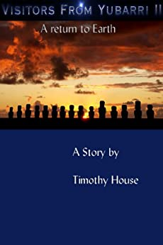 Visitors From Yubarri II (English Edition) di [House, Timothy]